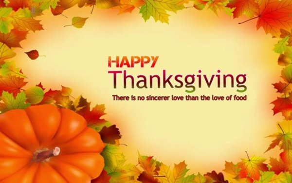 There is no sincere love than the love of food. happy thanksgiving