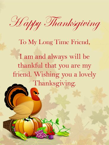 to my long time friend, wishing you a lovely thanksgivings