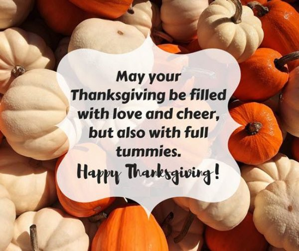May your Thanksgiving be filled with love and cheer.